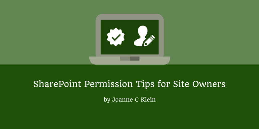 SharePoint Permission Tips for Site Owners – Joanne C Klein