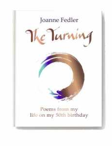 The Turning: Poems from my life on my 50th birthday