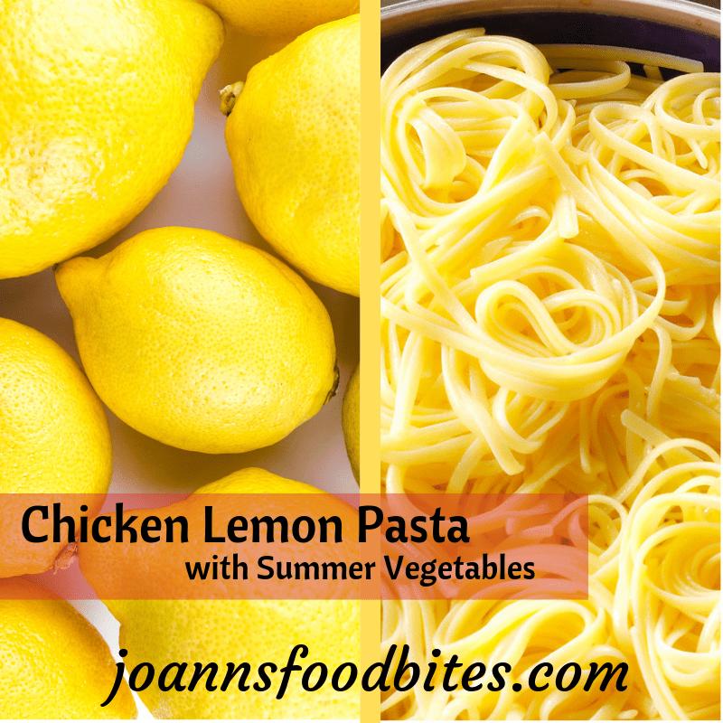Chicken Lemon pasta with summer vegetables