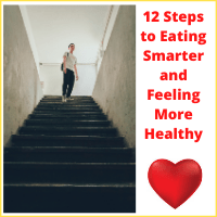"woman climbing steps with text ""12 steps to eating smarter and feeling more healthy"""