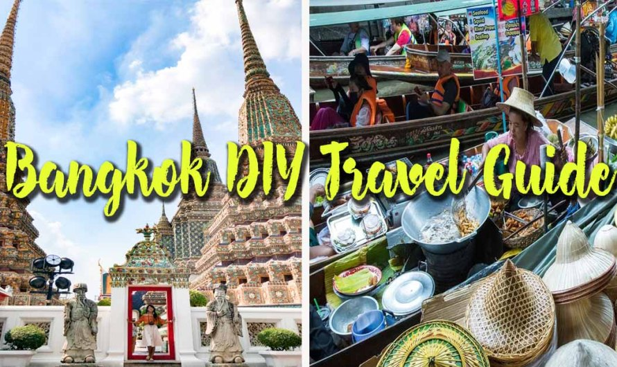 Bangkok DIY Travel Guide: 2020 Sample Itinerary & Budget