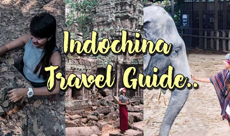 2020 INDOCHINA TRAVEL GUIDE FOR SOLO TRAVELERS (BUDGET & ITINERARY)