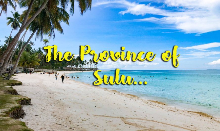 A day in Sulu Province: Is it safe to travel in Sulu? (2020 Travel Guide)