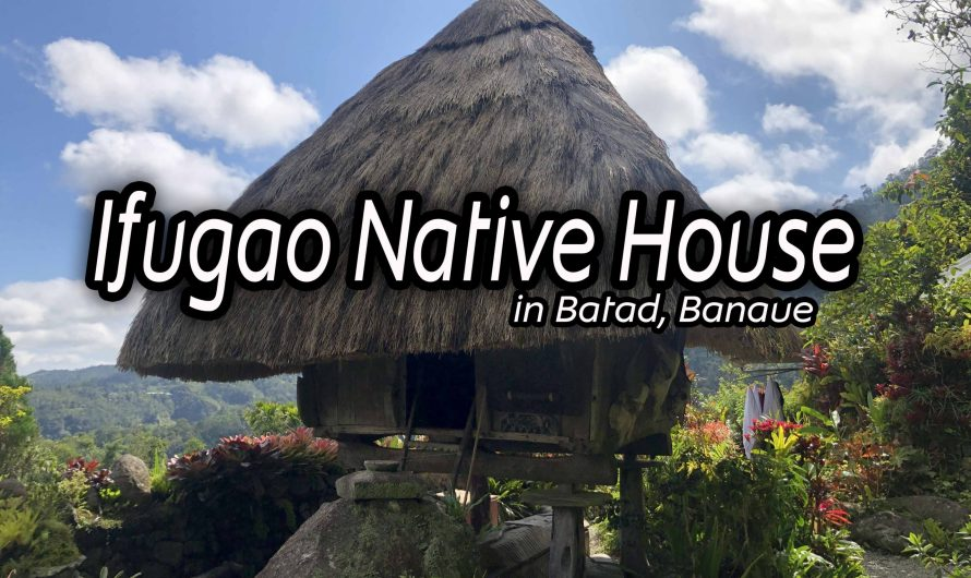 My Experience in Ifugao Native Houses! Getting to know the Ethnic Group in Cordillera