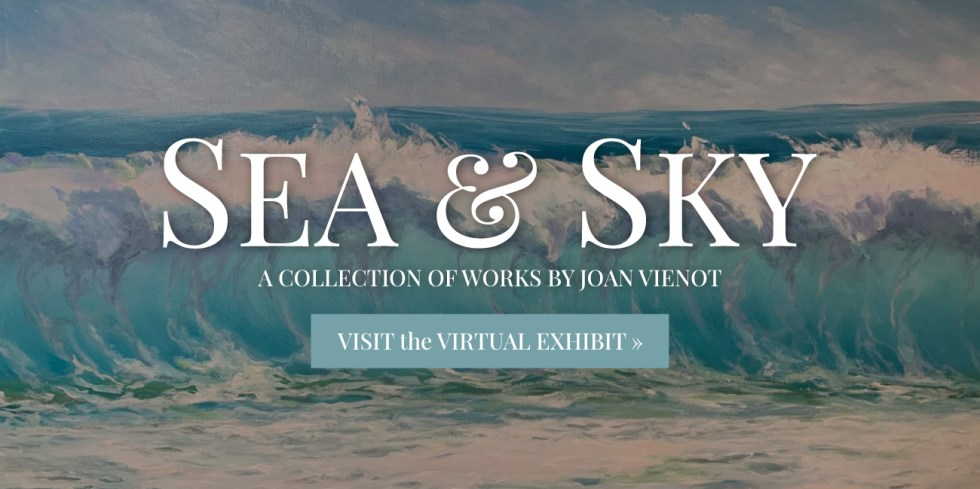 Sea & Sky | A collection of works by Joan Vienot. Visit the virtual gallery »