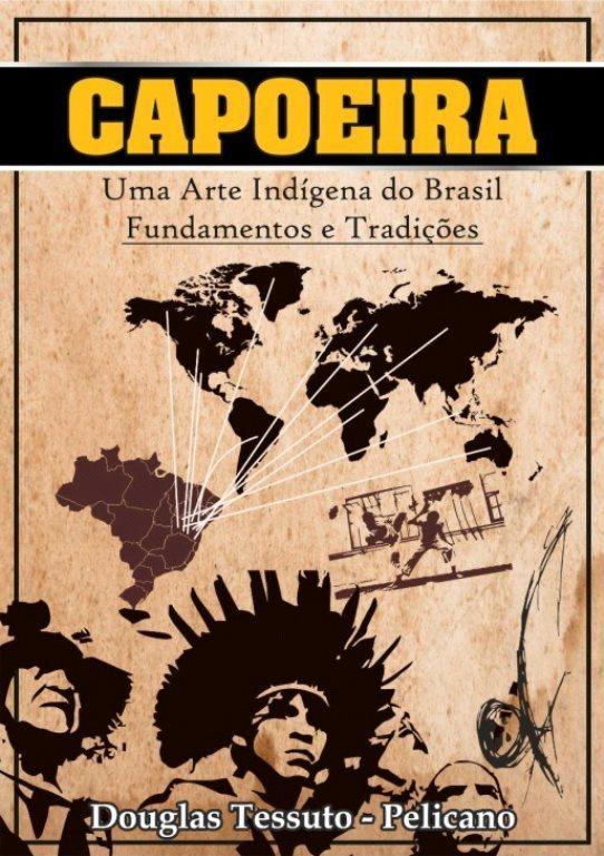 Capoeira e informação ao longo da história Capoeira O Capoeireiro Portal Capoeira 3