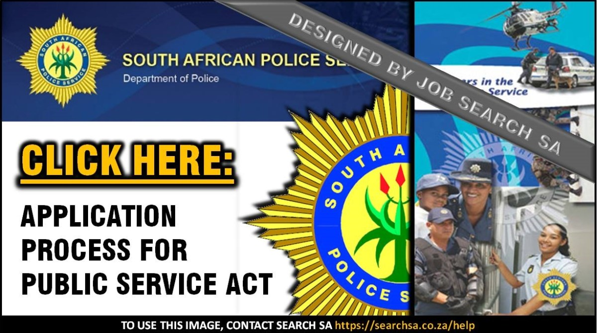 SOUTH AFRICAN POLICE SERVICE: APPLICATION PROCESS FOR PUBLIC SERVICE ACT