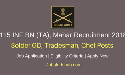 115 INF BN (TA), Mahar 2018 Solider GD, Tradesman, Chef Posts – 31 Vacancies   10th, 12th   Recruitment Rally : 26 to 30/03/2018