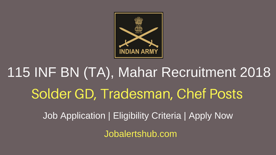 115 INF BN (TA), Mahar 2018 Solider GD, Tradesman, Chef Posts – 31 Vacancies | 10th, 12th | Recruitment Rally : 26 to 30/03/2018