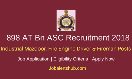 898 AT Bn ASC 2018 Industrial Mazdoor, Fire Engine Driver & Fireman – 23 Vacancies   10th Class   Apply Now