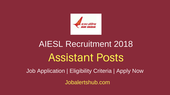 Air India Engineering Services Limited Recruitment 2018 Trainee Tradesmen and Assistant Supervisor Posts – 36 Vacancies | ITI, Diploma & Degree | Apply Now