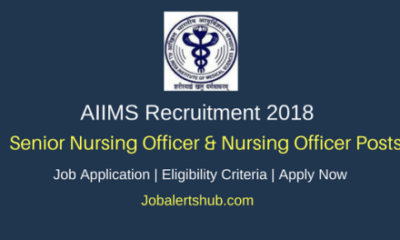 AIIMS Bhopal Senior Nursing Officer & Nursing Officer Jobs 2018 – 700 Posts   B.Sc. Nursing   Apply Now