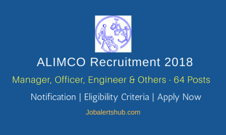 ALIMCO Recruitment 2018 | Manager, Officer, Engineer, Asst, Steno & Other – 64 Posts | Diploma, ITI, CA, Any Degree | Apply Now