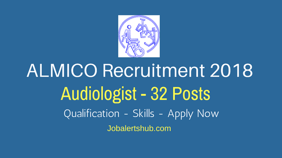 ALMICO Kanpur Recruitment 2018 | Audiologist – 32 Vacancies | Degree/ PG | Apply Now