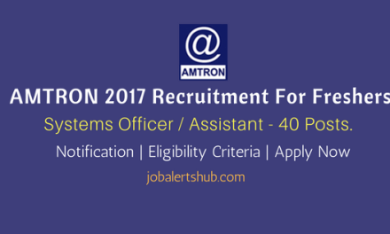 AMTRON 2017 Recruitment | Systems Officer / Assistant – 40 Vacancies | B.E/ B.Tech/ M.Sc/ MCA | Apply Now
