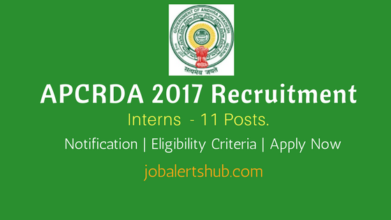 APCRDA 2017 Recruitment | Intern – 11 Vacancies | M.Tech | Apply Now