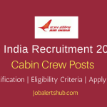 Air India 2018 Trainee & Experienced Cabin Crew Posts – 295 Vacancies | 10th Class + Exp, Graduate | Apply Now