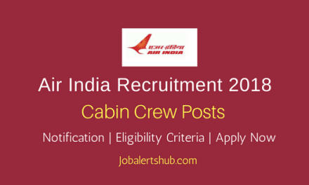 Air India 2018 Experienced Cabin Crew Posts – 500 Vacancies   10th Class + Exp.   Apply Now