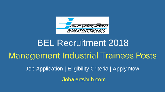 BEL 2018 Management Industrial Trainees Posts – 06 Vacancies | Any Degree, CA/ ICWAI | Apply Now