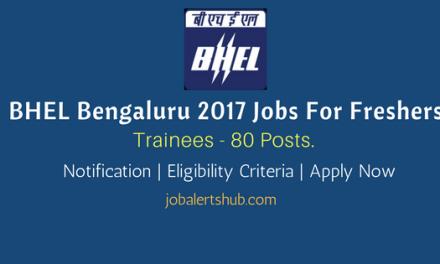 BHEL Bengaluru 2017 Recruitment   Trainees – 80 Vacancies   Graduate (Non-Engg.)   Apply Now