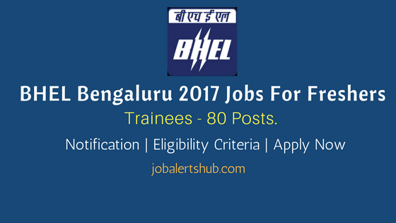 BHEL Bengaluru 2017 Recruitment | Trainees – 80 Vacancies | Graduate (Non-Engg.) | Apply Now