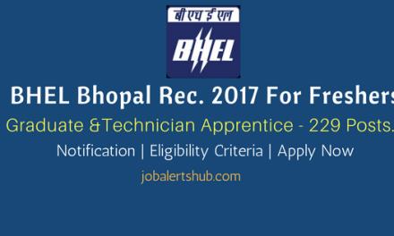 BHEL Bhopal 2017   Apprentice – 229 Vacancies   Diploma/ B.Tech   Apply Now