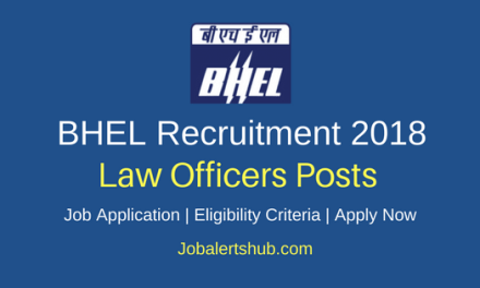 BHEL 2018 Group IV Law Officers (E1 Level) Posts – 12 Vacancies   Degree in Law   Apply Now