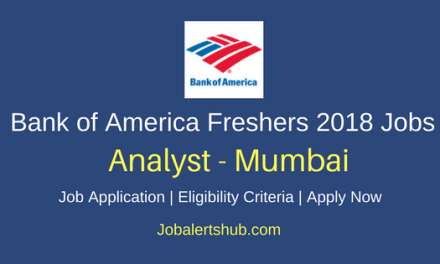 Bank of America Mumbai Freshers Analyst Jobs 2018 | B.Tech/MBA/CA | Apply Now