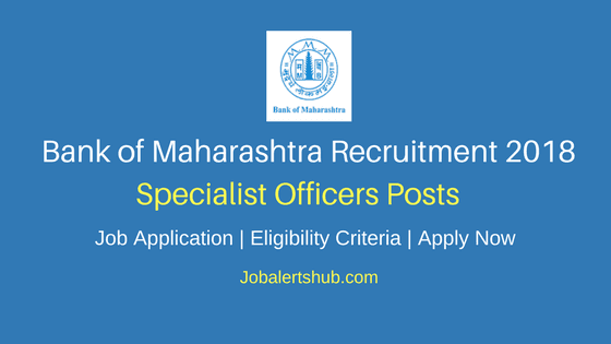 MAHABank Specialist Officers Scale I & II Jobs 2018 – 28 Vacancies | Degree, PG | Apply Now