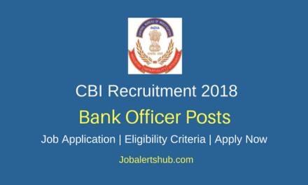Central Bureau of Investigation 2018 Bank Officer Posts – 25 Vacancies | Graduation | Apply Now