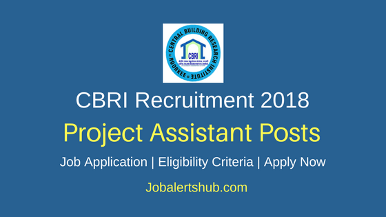 Central Building Research Institute 2018 Project Asst, JRF, Project Technician & SRF Posts – 25 Vacancies | Diploma, Degree, Master Degree, PG | Apply Now