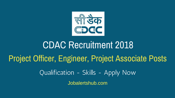 CDAC Hyderabad 2018 Project Manager, Officer, Engineer, Project Associate Posts – 18 Vacancies | Degree, PG | Apply Now