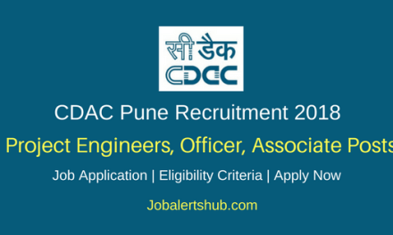 CDAC Pune 2018 Project Engineers, Project Officer, Project Associate & Project Support Staff Posts – 89 Vacancies   Any Degree, PG, Ph.D   Apply Now