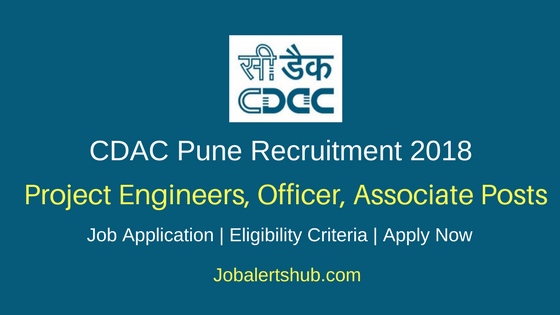 CDAC Pune 2018 Project Engineers, Project Officer, Project Associate & Project Support Staff Posts – 89 Vacancies | Any Degree, PG, Ph.D | Apply Now