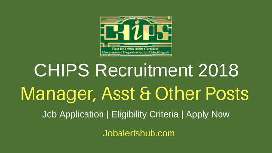 CHIPS Chhattisgarh 2018 Manager, Asst & Other Posts – 07 Vacancies | 12th, Degree/PG | Apply Now