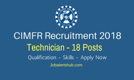 CIMFR Recruitment 2018 | Technician – 18 Vacancies | 10th + ITI | Apply Now