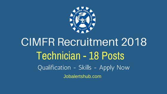 CIMFR Recruitment 2018   Technician – 18 Vacancies   10th + ITI   Apply Now