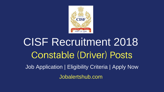 Central Industrial Security Force Constable (Driver) Posts 2018 | 10th Class + Valid Driving License | Apply Now
