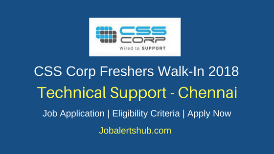 CSS Corp 2018 Chennai Technical Support Jobs – 50 Vacancies | Graduate | Walkin: 13th April'2018