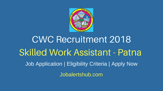 CWC Recruitment For Skilled Work Assistant Posts – 22 Vacancies |10th/ITI | Apply Now
