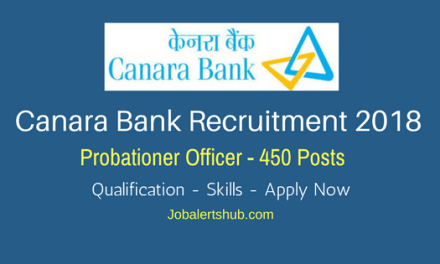 Canara Bank Recruitment 2018 | Probationary Officer – 450 Vacancies | Graduation | Apply Now