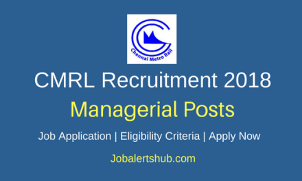Chennai Metro Rail Limited (CMRL) 2018 General Manager, Asst. Manager, SD Expert & Other Posts – 08 Vacancies | Degree, Master Degree, CA | Apply Now