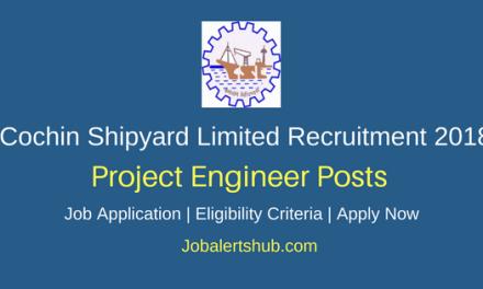 Cochin Shipyard Limited 2018 Project Engineer Posts – 12 Vacancies | Diploma/ Degree (Civil Engg) | Apply Now
