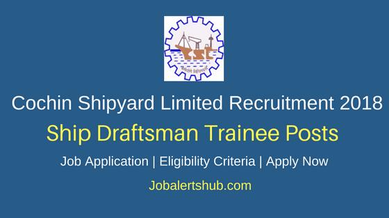Cochin Shipyard Limited 2018 Ship Draftsman Trainee Posts – 08 Vacancies | SSLC, Diploma (Engg) | Apply Now