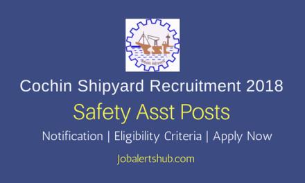 Cochin Shipyard Ltd Safety Asst 2018 Posts – 07 Vacancies   SSLC, Diploma   Apply Now