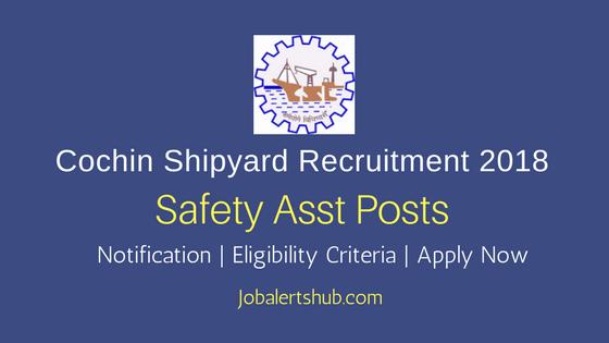 Cochin Shipyard Ltd Safety Asst 2018 Posts – 07 Vacancies | SSLC, Diploma | Apply Now