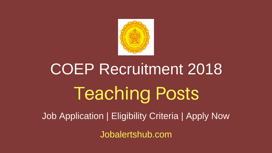 College Of Engineering Pune (COEP) 2018 Assistant Professor and Adjunct Faculty Posts – 45 Vacancies | Master Degree, Ph.D | Apply Now