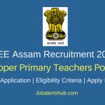 DEE Assam 2018 Upper Primary Teachers Posts – 4120 Vacancies | BA/ B.Sc, B.Ed, D.Ed | Apply Now