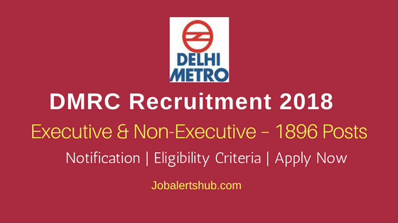 DMRC Posts 2018 | Executive & Non-Executive – 1896 Posts | ITI/Diploma/Degree/PG | Apply Now @ delhimetrorail.com