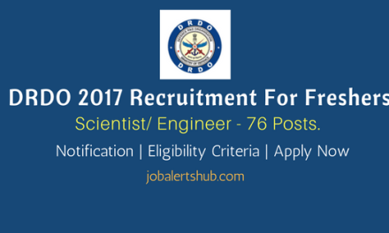 DRDO 2017 Recruitment | Scientist/ Engineer – 76 Vacancies | BTech/MTech | Apply Now